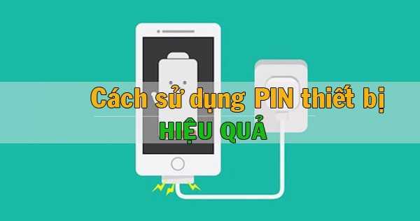 Cách sử dụng PIN hiệu quả